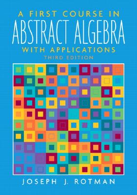 A First Course In Abstract Algebra By Rotman, Joseph J.