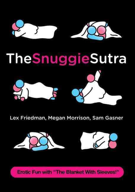 The Snuggie Sutra By Friedman, Lex/ Morrison, Megan