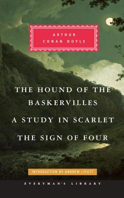 The Hound of the Baskervilles / a Study in Scarlet / the Sign of Four By Doyle, Arthur Conan, Sir/ Lycett, Andrew (INT)
