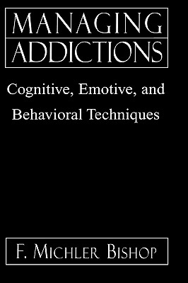 Managing Addictions By Bishop, F. Michler