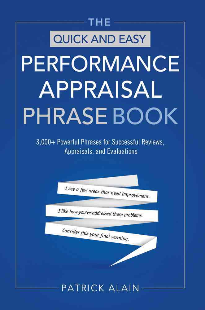 The Quick and Easy Performance Appraisal Phrase Book By Alain, Patrick